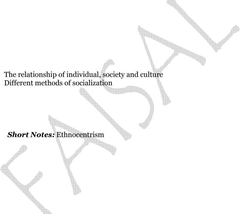 The relationship of individual, society and culture Different methods of socialization – Short Notes: Ethnocentrism