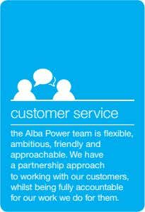 customer service the Alba Power team is flexible, ambitious, friendly and approachable. We have a partnership