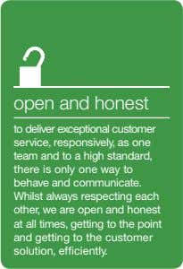 open and honest to deliver exceptional customer service, responsively, as one team and to a high