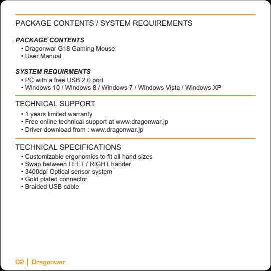 PACKAGE CONTENTS / SYSTEM REQUIREMENTS PACKAGE CONTENTS • Dragonwar G18 Gaming Mouse • User Manual