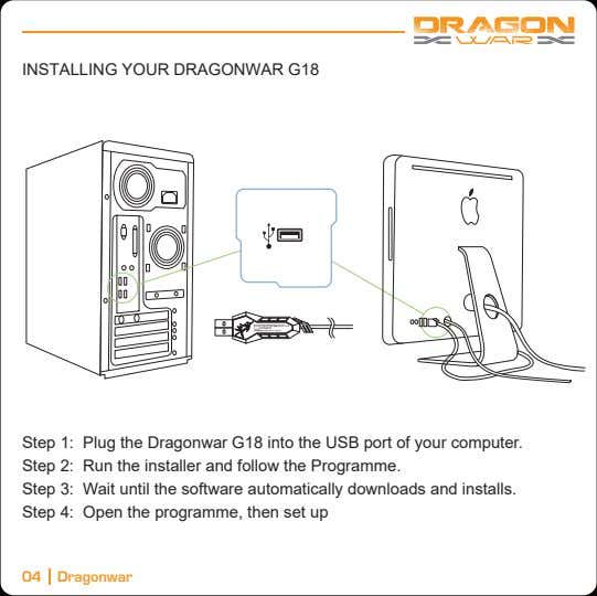 INSTALLING YOUR DRAGONWAR G18 Step 1: Plug the Dragonwar G18 into the USB port of