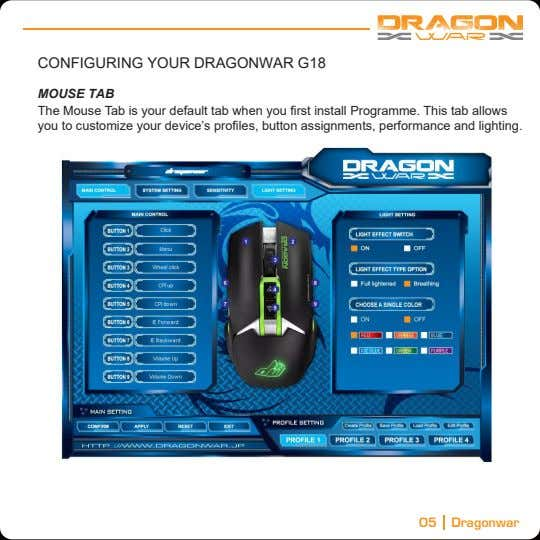 CONFIGURING YOUR DRAGONWAR G18 MOUSE TAB The Mouse Tab is your default tab when you
