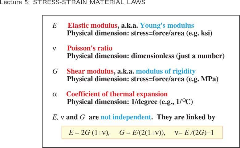 Lecture 5: STRESS-STRAIN MATERIAL LAWS E Elastic modulus, a.k.a. Young's modulus Physical dimension: