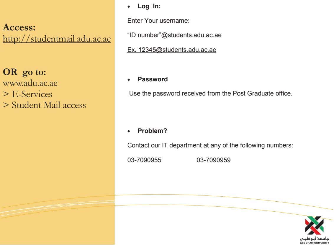 " Log In: Enter Your username: Access: ""ID number""@students.adu.ac.ae http://studentmail.adu.ac.ae Ex."