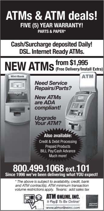 ATMs & ATM deals! FIVE (5) YEAR WARRANTY! PARTS & PAPER* Cash/Surcharge deposited Daily! DSL.