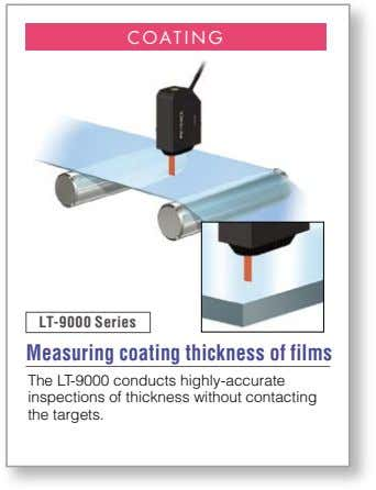 COATING Measuring coating thickness of films The LT-9000 conducts highly-accurate inspections of thickness without