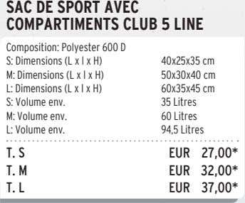 SAC DE SPORT AVEC COMPARTIMENTS CLUB 5 LINE Composition: Polyester 600 D S: Dimensions (L