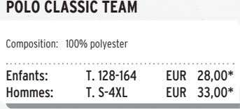 POLO CLASSIC TEAM Composition: 100% polyester Enfants: T. 128-164 EUR 28,00* Hommes: T. S-4XL EUR