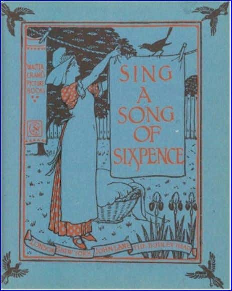 Picture Book, by Walter Crane. Walter Crane Kensington. Sept: 1909 SING A SONG OF SIXPENCE SING