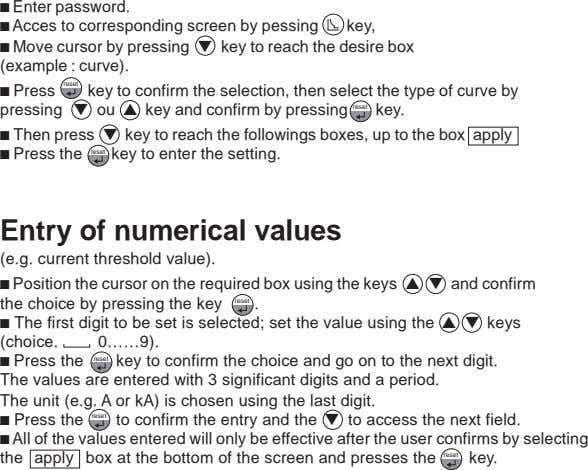 c Enter password. c Acces to corresponding screen by pessing key, c Move cursor by