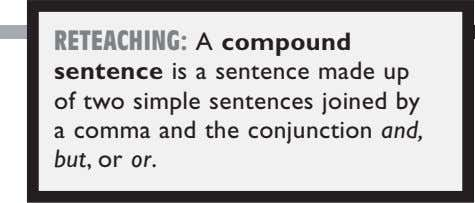 RETEACHING: A compound sentence is a sentence made up of two simple sentences joined by