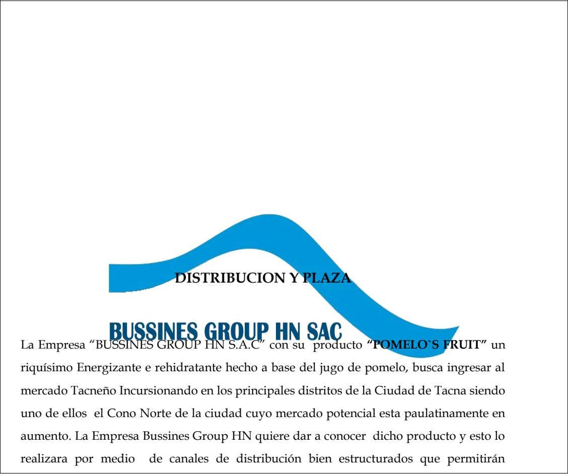 "DISTRIBUCION Y PLAZA La Empresa ""BUSSINES GROUP HN S.A.C"" con su producto ""POMELO`S FRUIT"" un"