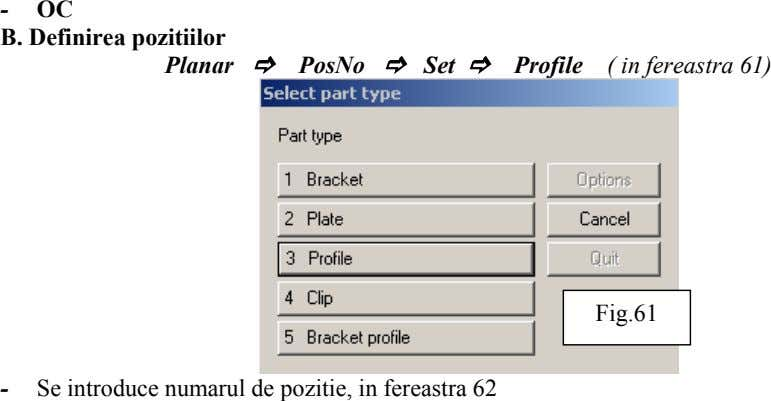 - OC B. Definirea pozitiilor Planar PosNo Set Profile ( in fereastra 61) Fig.61 -