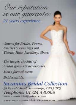 is Our our reputation guarantee 21 years experience. Gowns for Brides, Pr oms, Cr uises