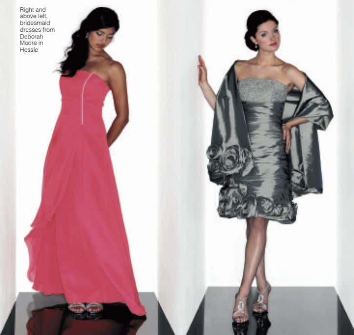 Right and above left, bridesmaid dresses from Deborah Moore in Hessle