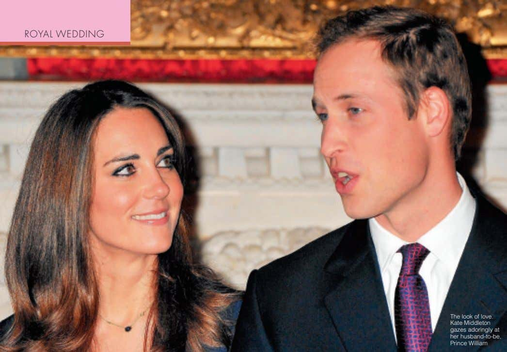 ROYAL WEDDING The look of love. Kate Middleton gazes adoringly at her husband-to-be, Prince William