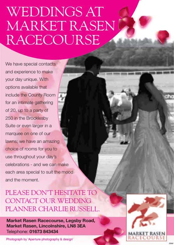 WEDDINGS AT MARKET RASEN RACECOURSE We have special contacts and experience to make your day