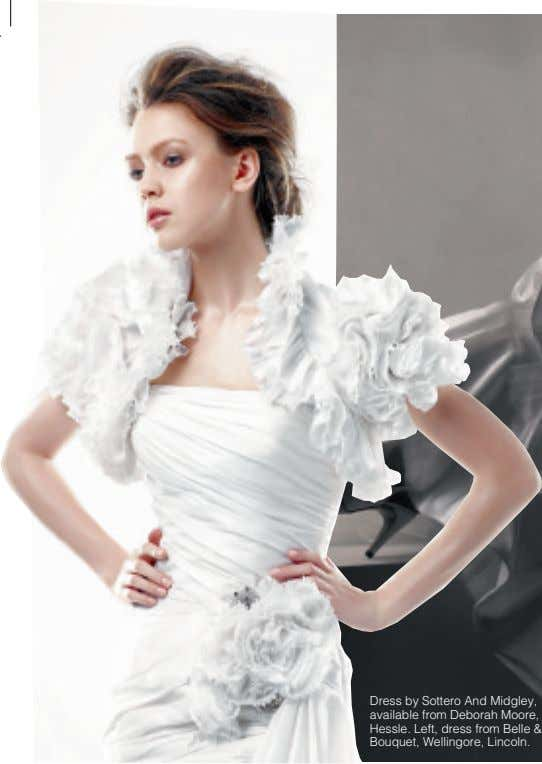 Dress by Sottero And Midgley, available from Deborah Moore, Hessle. Left, dress from Belle &