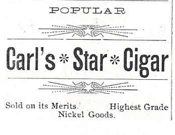 as well as a successful businessman in the cigar industry. A 1900 advertisement for Carl's Star