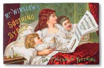 "PHARMACIES Mrs. Winslow's A ""soothing syrup"" given to children during teething. Mrs. Charlotte Winslow was a"