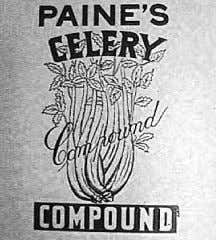PHARMACIES Paine's Celery Compound Celery has not always been seen simply as a vegetable. The seed