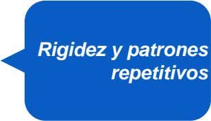 Rigidez y patrones repetitivos
