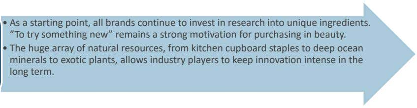 • As a starting point, all brands continue to invest in research into unique ingredients.