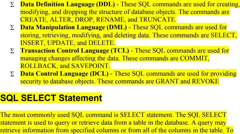 ∑ ∑ ∑ ∑ Data Definition Language (DDL) - These SQL commands are used for creating,