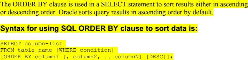The ORDER BY clause is used in a SELECT statement to sort results either in ascending