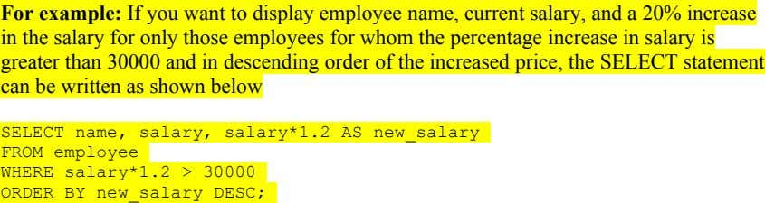 For example: If you want to display employee name, current salary, and a 20% increase in