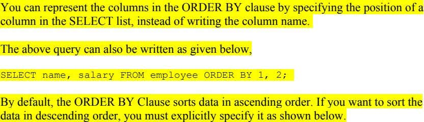 You can represent the columns in the ORDER BY clause by specifying the position of a