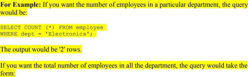 For Example: If you want the number of employees in a particular department, the query would