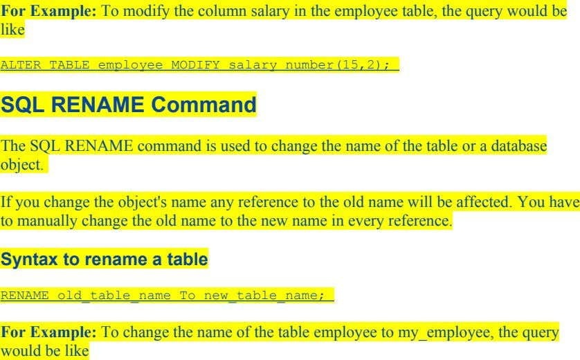 For Example: To modify the column salary in the employee table, the query would be like