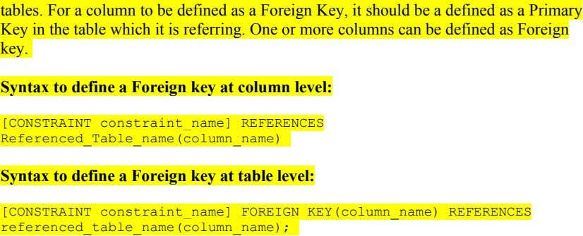 tables. For a column to be defined as a Foreign Key, it should be a defined