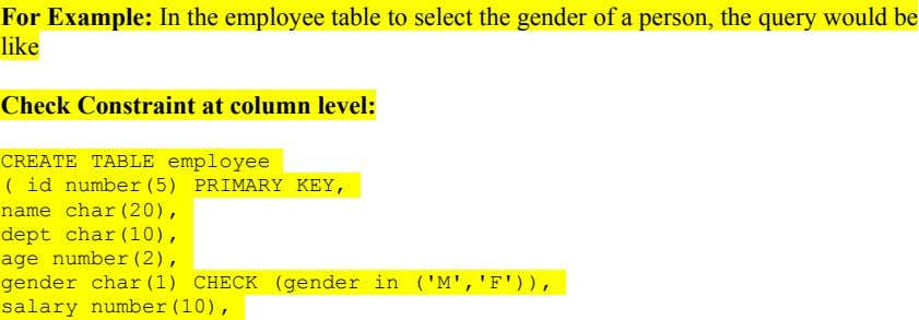For Example: In the employee table to select the gender of a person, the query would