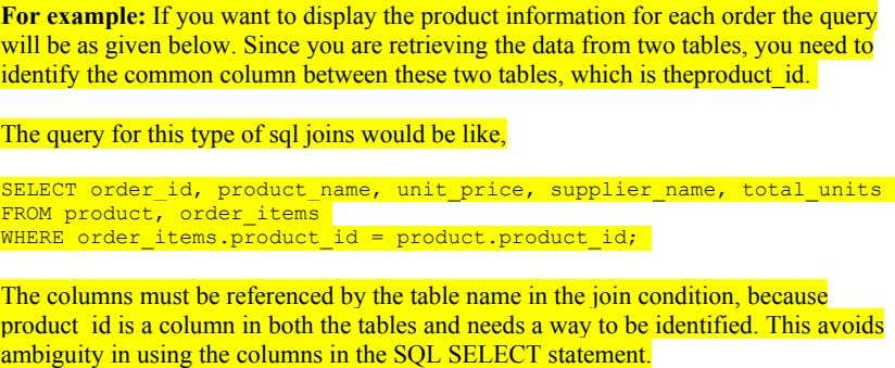 For example: If you want to display the product information for each order the query will