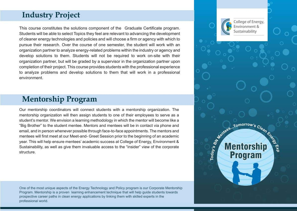 Industry Project This course constitutes the solutions component of the Graduate Certificate program. Students will