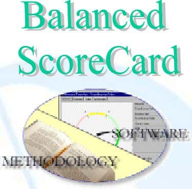 QPR Software & Six Sigma Use QPR ScoreCard: Philosophy • Strategic management Measure • Performance measurement