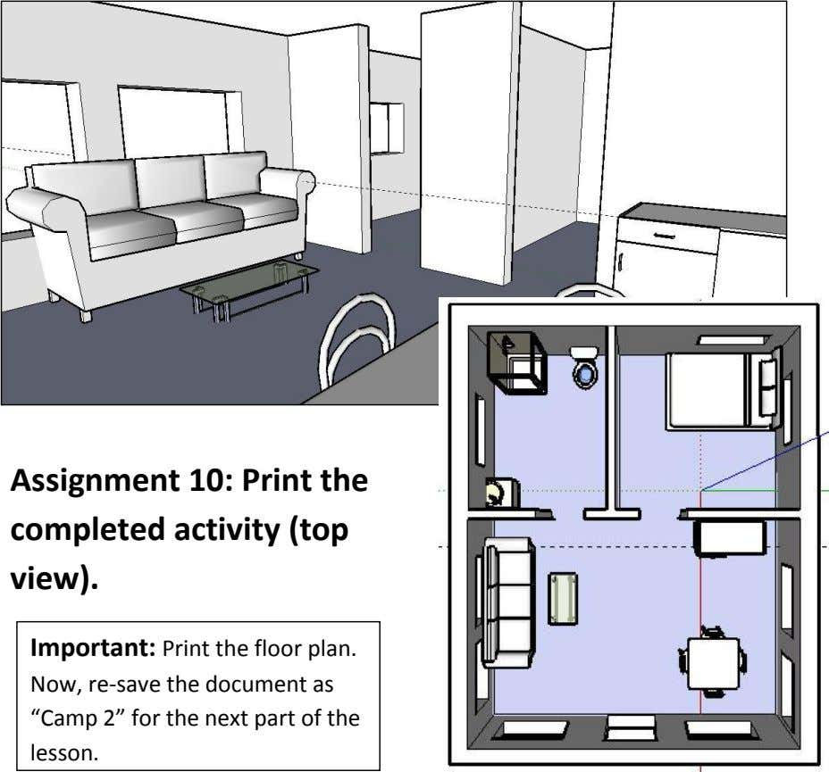 Assignment 10: Print the completed activity (top view). Important: Print the floor plan. Now, re-save