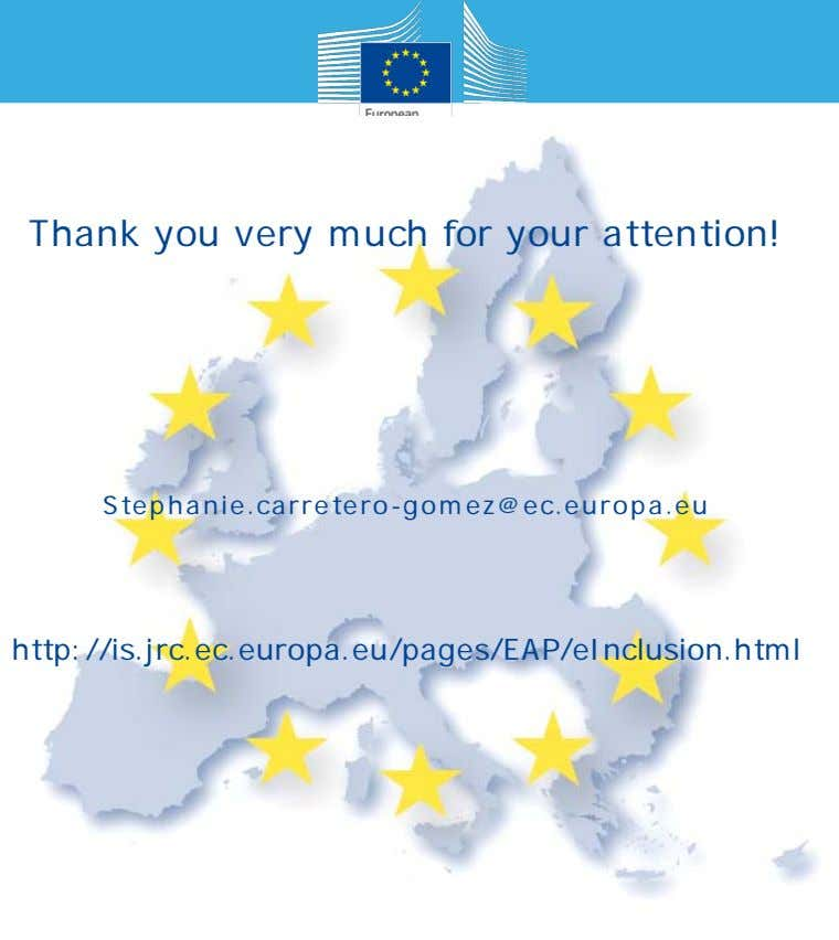 Thank you very much for your attention! Stephanie.carretero-gomez@ec.europa.eu