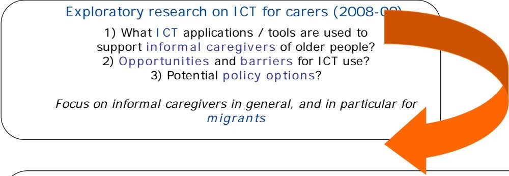 Exploratory research on ICT for carers (2008-09) 1) What ICT applications / tools are used