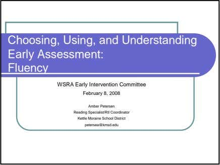Choosing, Using, and Understanding Early Assessment: Fluency WSRA Early Intervention Committee February 8, 2008 Amber