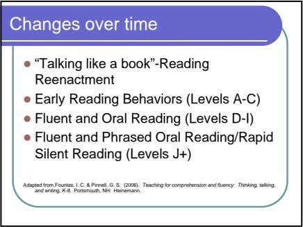"Changes over time ""Talking like a book""-Reading Reenactment Early Reading Behaviors (Levels A-C) Fluent and"