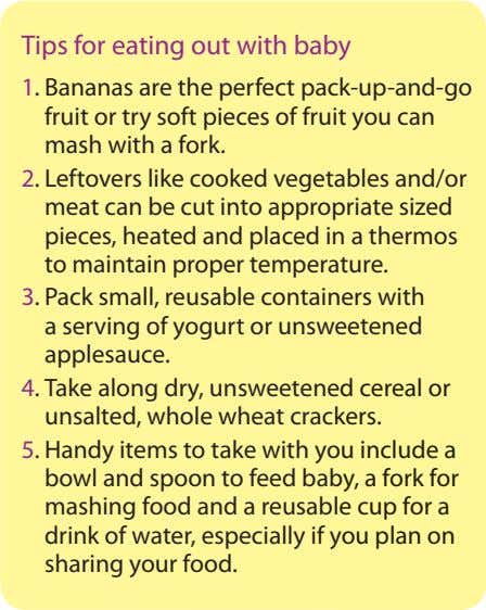 Tips for eating out with baby 1. Bananas are the perfect pack-up-and-go fruit or try