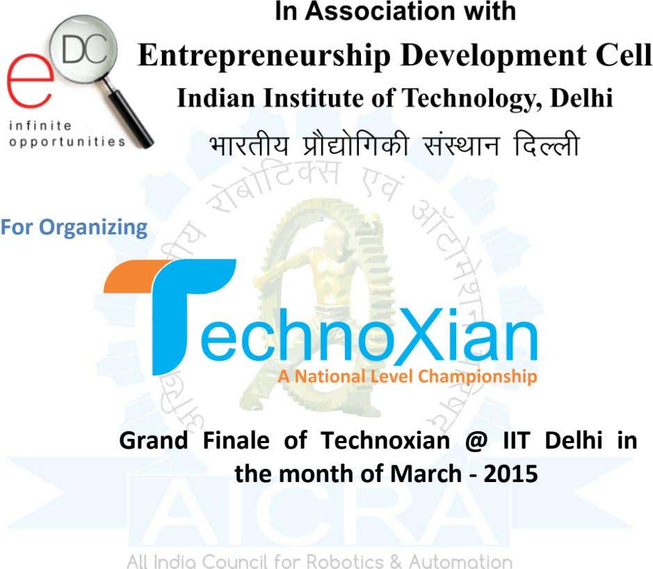 For Organizing Grand Finale of Technoxian @ IIT the month of March - 2015 Delhi in