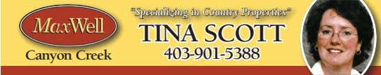 """Specializing in Country Properties"" tina sCott Canyon Creek 403-901-5388"