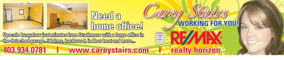 office! Carey Stairs need a Working for You! home upscale bungalow just minutes from Strathmore