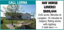 call lorna hay horse lovers! $689,444 9.65 acres. Minutes to Langdon. 10 minutes to Calgary.