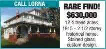 call lorna rare find! $630,000 12.4 treed acres. 1915 - 2 1/2 storey historical home.