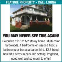 feature property - call lorna you may never see this again! Executive 1915 2 1/2